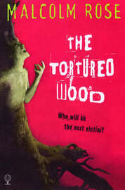 The Tortured Wood by Malcom Rose image