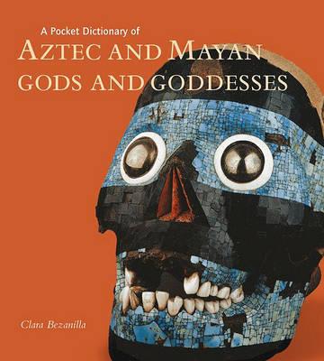 A Pocket Dictionary of Aztec and Mayan Gods and Goddesses by Clara Bezanilla image