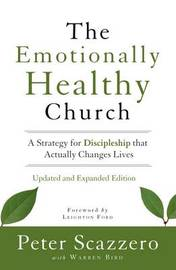 The Emotionally Healthy Church, Updated and Expanded Edition by Peter Scazzero