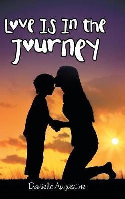 Love Is in the Journey by Danielle Augustine image