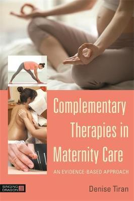 Complementary Therapies in Maternity Care by Denise Tiran image