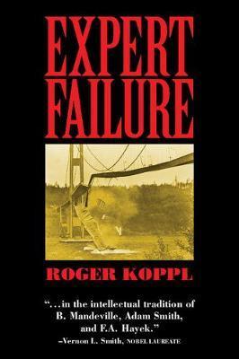 Expert Failure by Roger Koppl