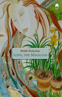 Love, the Magician by Medbh McGuckian image