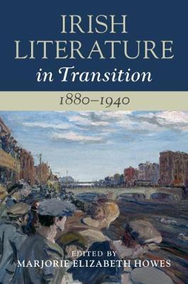 Irish Literature in Transition, 1880-1940: Volume 4