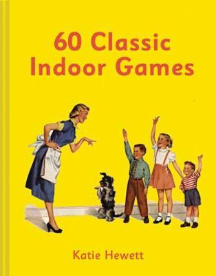 60 Classic Indoor Games by Katie Hewett