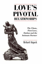 Love's Pivotal Relationships by Richard Alapack image