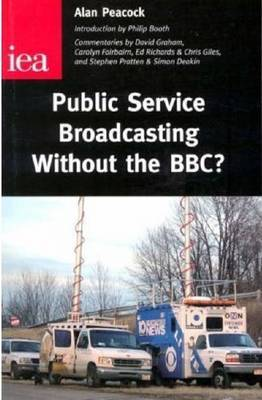 Public Service Broadcasting without the BBC? by Sir Alan Peacock image