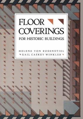 Floor Coverings for Historic Buildings by Helene Von Rosenstiel