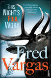 This Night's Foul Work by Fred Vargas