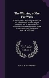The Winning of the Far West by Robert McNutt McElroy