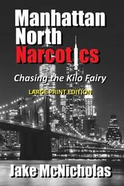 Manhattan North Narcotics by Jake McNicholas