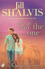Still The One: Animal Magnetism Book 6 by Jill Shalvis