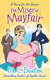 The Miser of Mayfair by M.C. Beaton