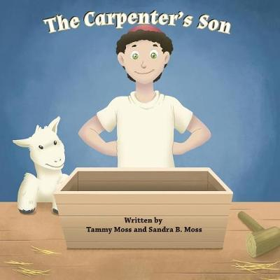 The Carpenter's Son by Tammy Moss