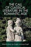 The Call of Classical Literature in the Romantic Age by Kevin Van Anglen