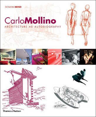 Mollino, Carlo: Architecture as Autobiography by Giovanni Brino