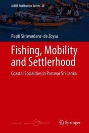 Fishing, Mobility and Settlerhood by Rapti Siriwardane-de Zoysa