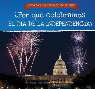 Por Qu Celebramos El D a de la Independencia? / Why Do We Celebrate Independence Day? by Jonathan Potter image