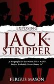 Exposing Jack the Stripper by Fergus Mason