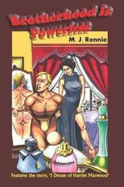 Brotherhood Is Powerless by M.J. Rennie