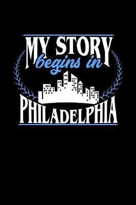 My Story Begins in Philadelphia by Dennex Publishing