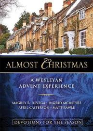 Almost Christmas Devotions for the Season by Magrey R. deVega