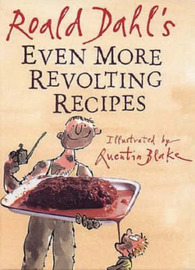 Even More Revolting Recipes by Roald Dahl image