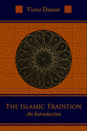 The Islamic Tradition by Victor Danner image