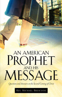 An American Prophet and His Message by Michael Bresciani