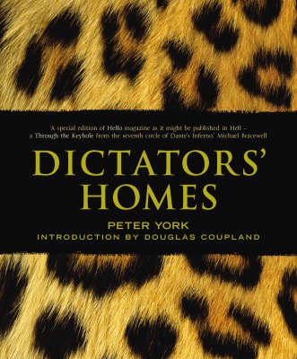 Dictator's Homes by Peter York
