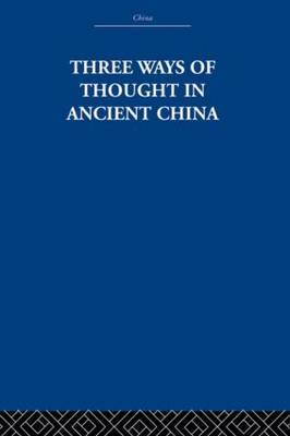Three Ways of Thought in Ancient China by The Arthur Waley Estate image