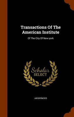 Transactions of the American Institute by * Anonymous