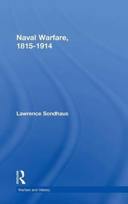 Naval Warfare, 1815-1914 by Lawrence Sondhaus image