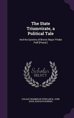 The State Triumvirate, a Political Tale by Gulian Crommelin Verplanck