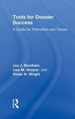 Tools for Dossier Success by Joy J. Burnham