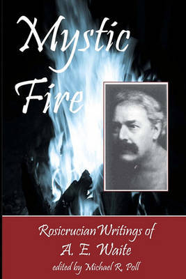 Mystic Fire by A.E. WAITE