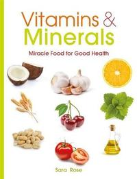 Vitamins & Minerals by Sara Rose