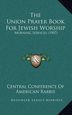 The Union Prayer Book for Jewish Worship: Morning Services (1907) by Central Conference of American Rabbis image