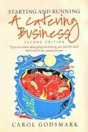 Starting and Running a Catering Business 2nd Edition by Carol Godsmark image