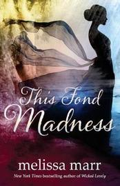 This Fond Madness by Melissa Marr