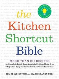 The Kitchen Shortcut Bible by Bruce Weinstein