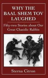 Why the Baal Shem Tov Laughed by Sterna Citron image