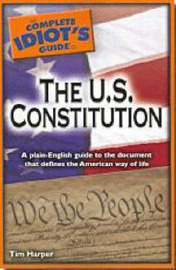 The Complete Idiot's Guide to the U.S. Constitution by Tim Harper image