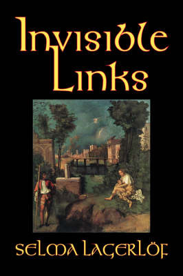 Invisible Links by Selma Lagerlof image