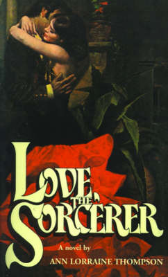 Love the Sorcerer by Ann Lorraine Thompson image
