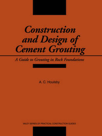 Construction and Design of Cement Grouting by A.C. Houlsby
