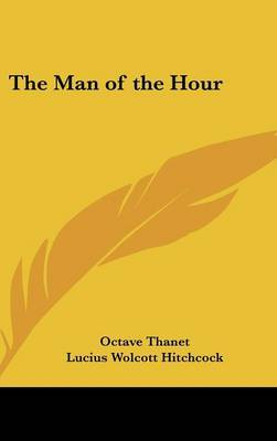 The Man of the Hour by Octave Thanet image