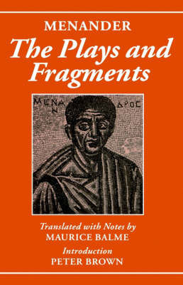 Menander: The Plays and Fragments by Menander