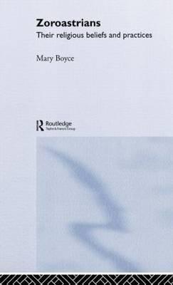 Zoroastrians by Mary Boyce