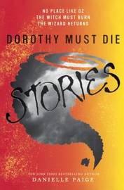 Dorothy Must Die Stories by Danielle Paige